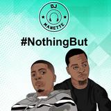 DJ Manette - #NothingBut Nines & Skrapz | @DJ_Manette