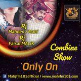 RJ^Maheen COmbine show WITH RJ Faisal MALiK ONLY ON mahifm101.com