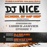 SCHOOL OF HIPHOP RADIO SHOW - DJ NICE - Special DJ BRANS (EFFISCIENZ) and ODWEEYNE (SO CRACKED LAB)