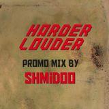 Shmidoo - HARDER & LOUDER PROMO MIX