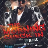 The Morning Check In with Ty Bless 4-1-16