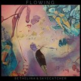Flowing: A Bethelina & Skyecatcher Collaboration