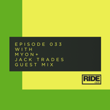 Ride Radio 033 with Myon + Jack Trades Guest Mix