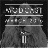 MODCAST MARCH 2016
