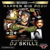 "RAPPER BIG POOH X MICK X DJ SKILLZ: ""CLASSIC MATERIAL"""