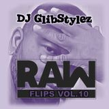 DJ GlibStylez - Raw Flips Vol.10 (Hip Hop Remixes)