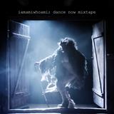 iamamiwhoami; dance now mixtape