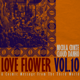 Nicola Conte & Cloud Danko - LOVE FLOWER VOL.10