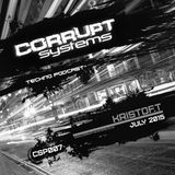 KRISTOF.T - Corrupt Systems Techno Podcast - [ July 2015 ]