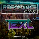 Resonance Podcast - Episode 002 - Tex.L