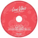 Love Vibes - Ready To Love (Summer Tour 2013 Promo Mix)