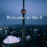 Welcome to the 6 (spécial Toronto) (Emission du 28/09/17)