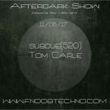 The Afterdark Show - Subdue(520) & Tom Carle