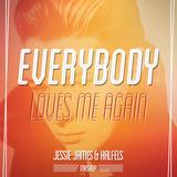 Everybody Loves Me Again (Jessie James & KALFELS Mashup) - Hardwell vs. John Newman