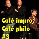 """Café Impro, Café philo #3 """"Improvisation et mise en scène travaillée"""""""