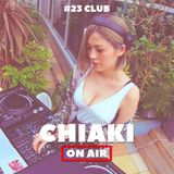 CHIAKI ON AIR #23 -CLUB-