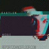 BABYLON  Vs Nicole | Report2Dancefloor Radio