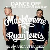 MACKLEMORE & RYAN LEWIS   DANCE OFF  [DJ AMANDA VS MAGIXX]