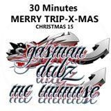 MERRY TRIPXMAS WITH DJ GASMAN DOBZ/MC IMMNSE UK ( DRUM&BASS ) O T T