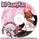 DJ SassyAzz - Sultry Seduction Mixes ~ 3-10-16 Mix Show for TheSessionWorldWide