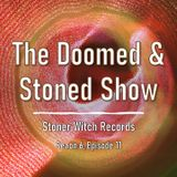 The Doomed & Stoned Show - Stoner Witch Records (E6E11)