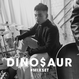 DJ DINO$AUR. MIX SET Vol.1