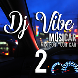 DJ ViBE - MusiCar (Mix For Your Car)[Episode 2]
