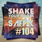 Shake Your Boots Podcast Ep #104