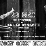 ♫ Goin' goin' gone ♫ RENE LA DYNAMITE + MR.POPCORN
