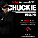 BURN Sessions # 124 Chuckie Mega Mix - DJ ARJUN NAIR