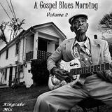 A Gospel Blues Morning, Volume 2