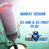 Monday Session @ Dj Ann & Dj Chiry Live - In The Mix Ep.03 (20-05-2019) www.radiobandit.ro