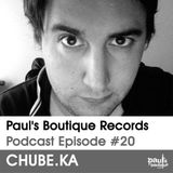 Paul's Boutique Records Podcast #20 Chube.Ka