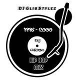 DJ GlibStylez - 1998 - 2000 Hip Hop Mix (Explicit)