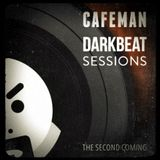 Cafeman's Darkbeat Sessions: The second coming
