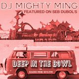DJ Mighty Ming as featured on Seb Dubol's dEEP iN tHE bOWL on Radio MNE 107.5 FM - 10/03/2018