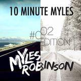 """10 Minute Myles"" Mini Mix Series - #001 & #002 | @DJMYLESROBINSON"