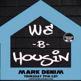 WE B HOUSIN w/ Mark Denim 8-28-14 special guests 4Jackz ... chicago house fm