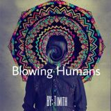 Blowing Humans