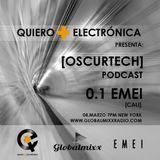 Oscurtech Podcast para GlobalMixx & Quiero + Electronica By EMEI