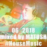 MATUSH - 06_2018 SUMMER MIX