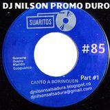 DJ NILSON PROMO DURO #85 CANTO A BORINQUEN PART #1