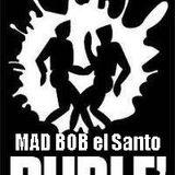 MAD BOB DISCOSTORIA SELECTA 13gennaio2013