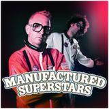 Manufactured Radio #24 - Manufactured Superstars