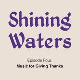 Shining Waters #4 - Music For Giving Thanks