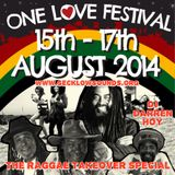 """The Reggae Takeover 20th August 2014 """"One Love Festival"""" Special"""