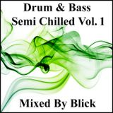 Mixed By Blick - Mix 007 - Semi Chilled Volume 1.mp3