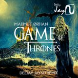 Mahmut Orhan - Game Of Thrones (DeeJay JayNU Remix)