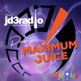 JD3RADIO PRESENTS MAXIMUM JUICE