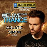 Aquatic Simon -We Love Trance CE Stage - Amsterdam Dance Mission (19-06-2019 -Ekwador Club-Manieczki